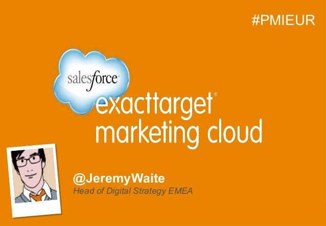 @JeremyWaite Head of Digital Strategy EMEA    #PMIEUR