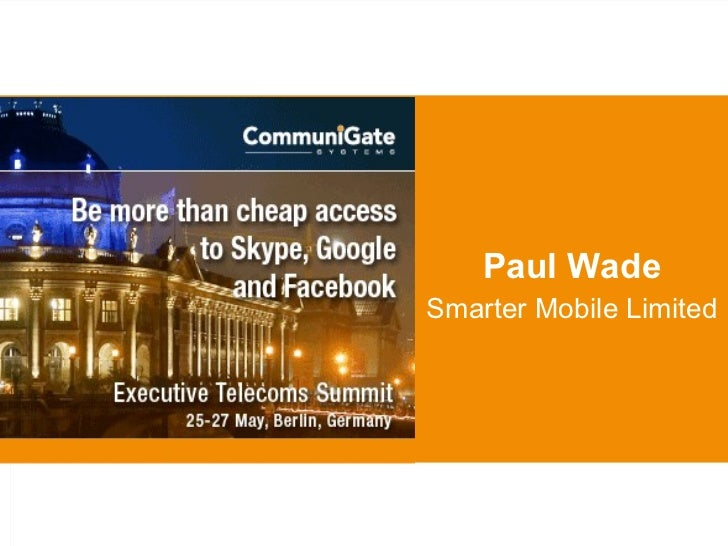 Paul Wade Smarter Mobile Limited