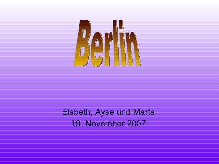 Elsbeth, Ayse und Marta 19. November 2007 Berlin