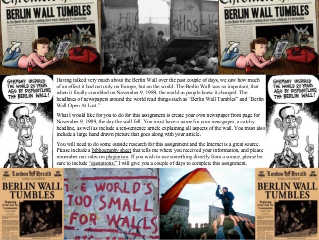 Having talked very much about the Berlin Wall over the past couple of days, we saw how muchof an effect it had not only on...