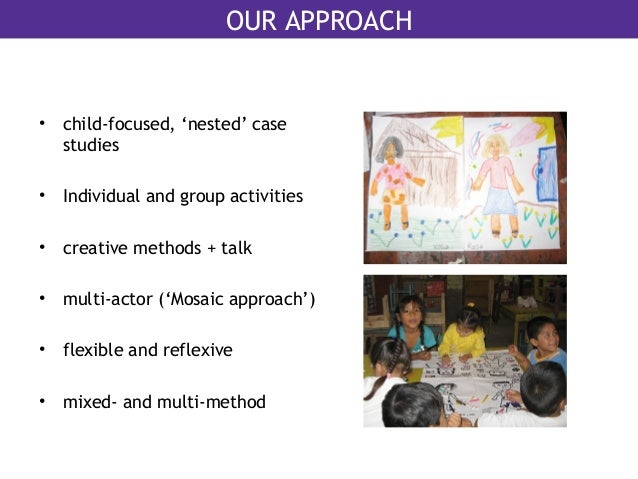 mosaic approach listening to children Ethical issues in listening to young children in visual participatory  were  designed following the experience of the 'mosaic approach' (clark.