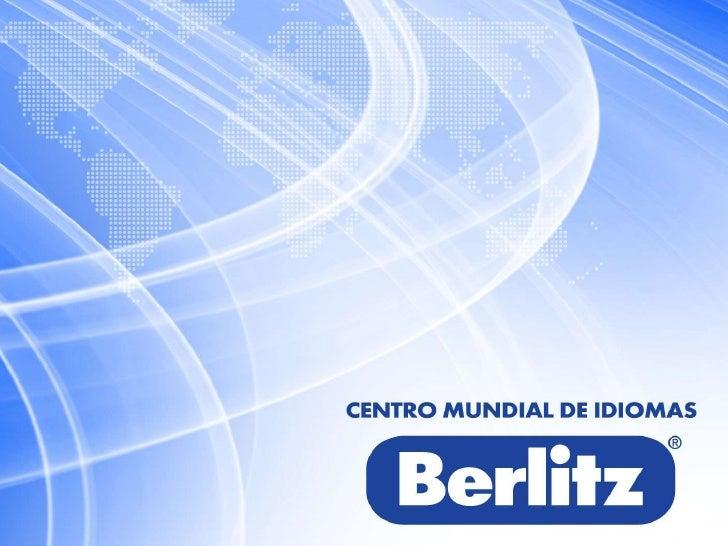 Ayudando al Mundo a Comunicarse desde                  1878• Berlitz Internacional fue fundado en 1878 en Providence, Rhod...