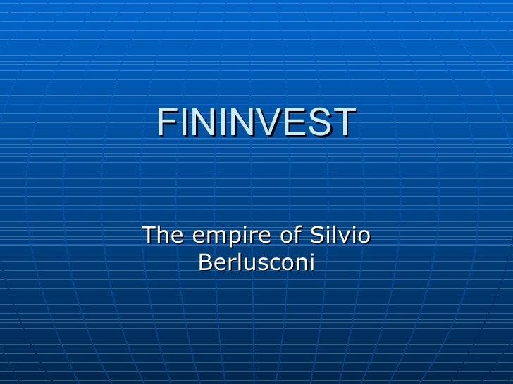 FININVEST The empire of Silvio Berlusconi