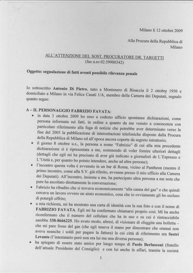 Milanoli 12ottobre2009Alla ProcuradellaRepubblicadiMilanoOggetto: segnalazionedi fatti aventi possibilerilevanza penaleIo ...