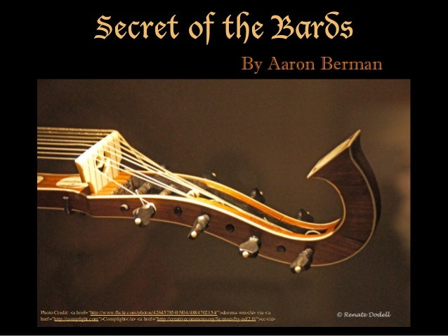 "Secret of the Bards By Aaron Berman Photo Credit: <a href=""http://www.flickr.com/photos/42645785@N04/4884702154/"">dorena-wm..."