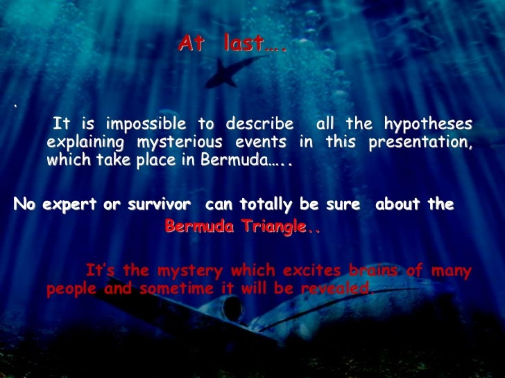informative speech on bermuda triangle The biggest problem is that this vile vortex offers more mysteries that solutions  and without definitive, concrete proof as to what really happens.