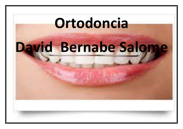 Ortodoncia David Bernabe Salome