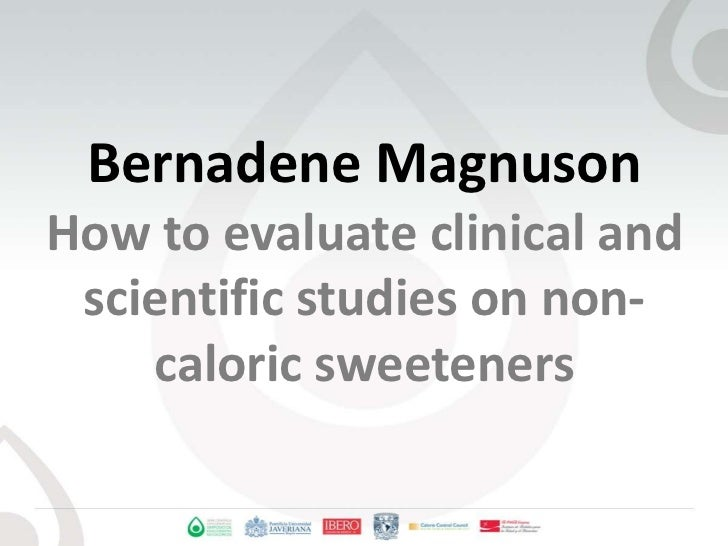 Bernadene MagnusonHow to evaluate clinical and scientific studies on non-caloric sweeteners<br />