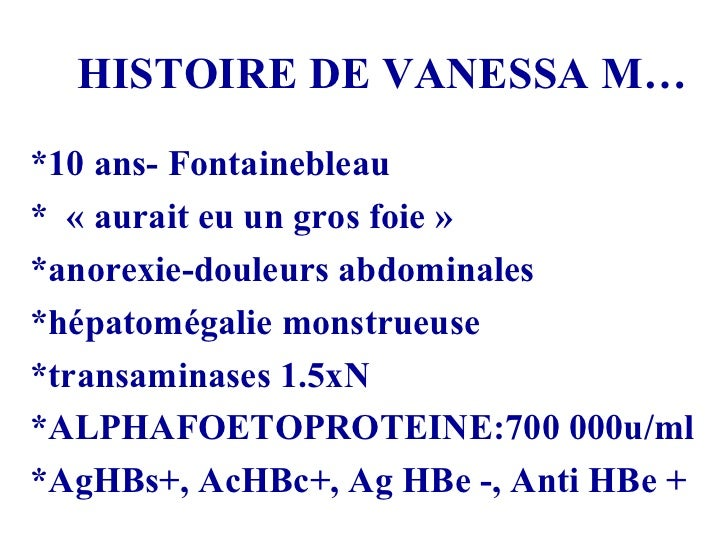 HISTOIRE DE VANESSA M… *10 ans- Fontainebleau * «aurait eu un gros foie» *anorexie-douleurs abdominales *hépatomégalie ...