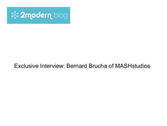 Exclusive Interview: Bernard Brucha of MASHstudios