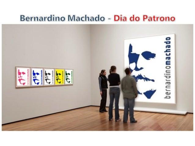 Bernardino Machado - Dia do Patrono
