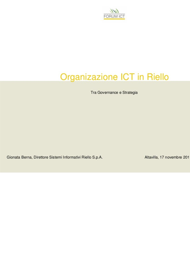 Organizazione ICT in Riello                                                  Tra Governance e StrategiaGionata Berna, Dire...