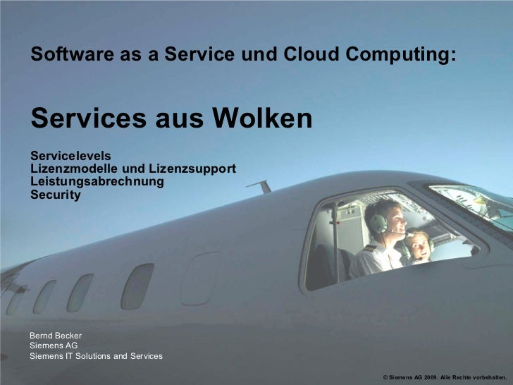 Software as a Service und Cloud Computing:   Services aus Wolken Servicelevels  Lizenzmodelle und Lizenzsupport Leistungsa...