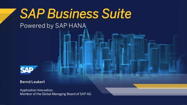 © 2013 SAP AG. All rights reserved. 1 Powered by SAP HANA Bernd Leukert Application Innovation, Member of the Global Manag...