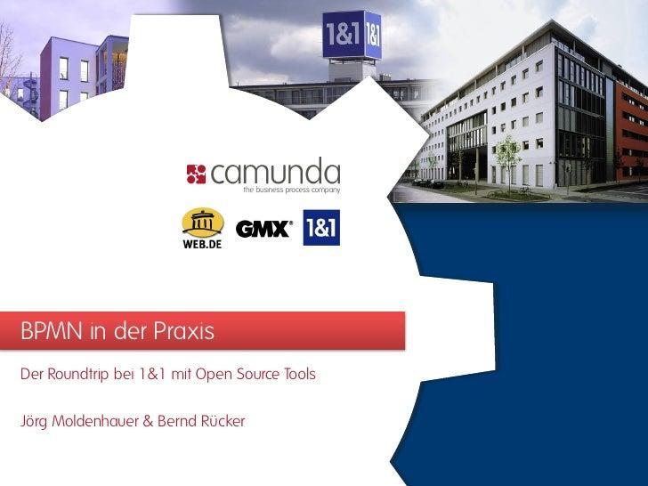 BPMN in der Praxis Der Roundtrip bei 1&1 mit Open Source Tools  Jörg Moldenhauer & Bernd Rücker