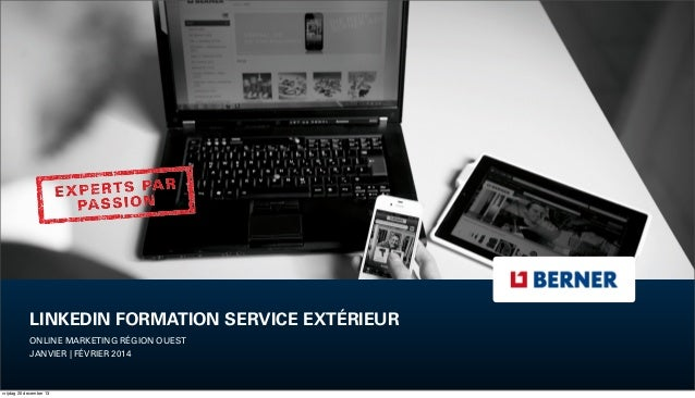 LINKEDIN FORMATION SERVICE EXTÉRIEUR ONLINE MARKETING RÉGION OUEST JANVIER | FÉVRIER 2014  vrijdag 20 december 13