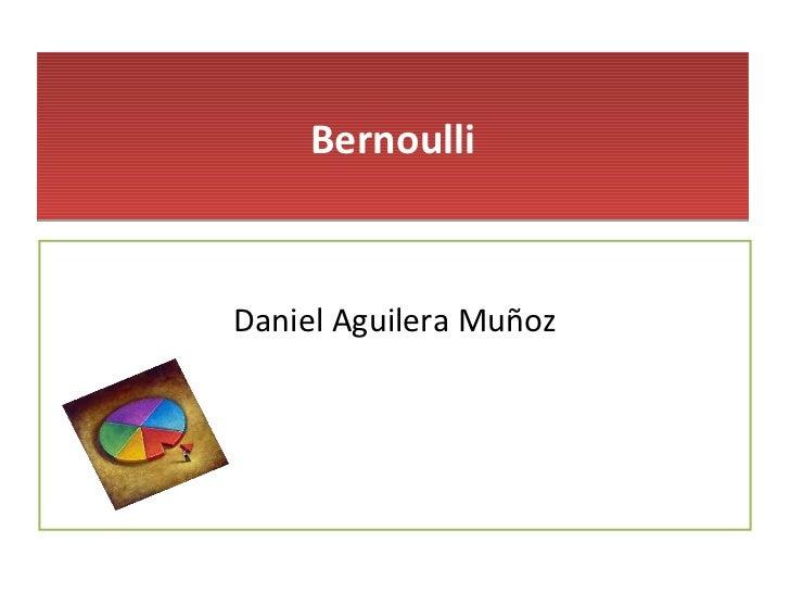 BernoulliDaniel Aguilera Muñoz