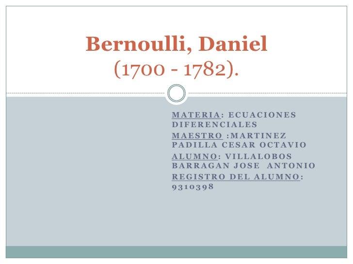 Materia: Ecuaciones Diferenciales<br />Maestro :MARTINEZ  PADILLA CESAR OCTAVIO<br />Alumno: VILLALOBOS  BARRAGAN JOSE  AN...