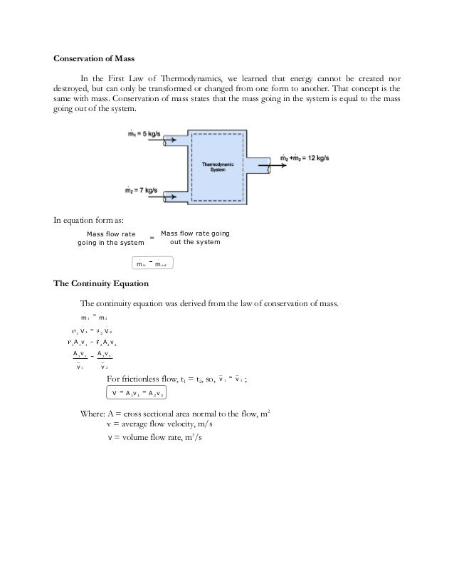 Conservation of Mass       In the First Law of Thermodynamics, we learned that energy cannot be created nordestroyed, but ...