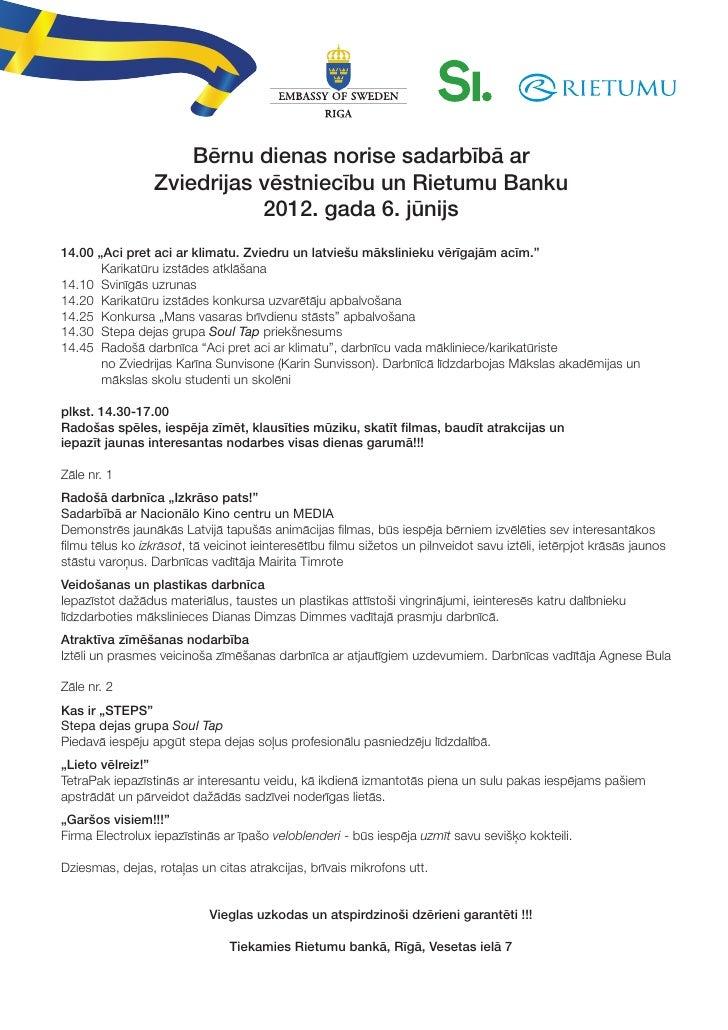 Bērnu dienas norise sadarbībā ar                 Zviedrijas vēstniecību un Rietumu Banku                            2012. ...