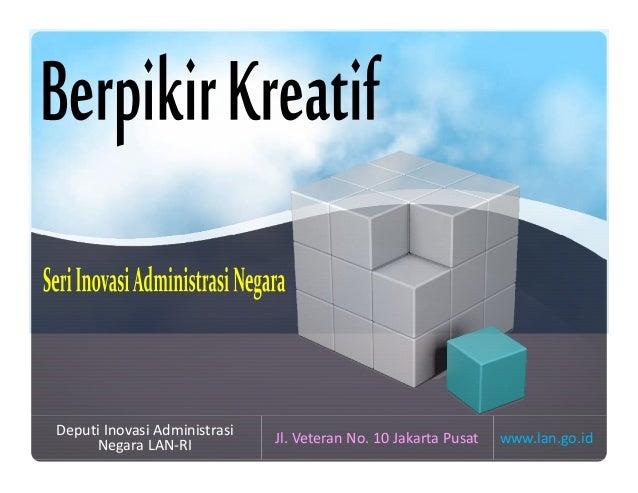 www.lan.go.id Deputi Inovasi Administrasi Negara LAN-RI Jl. Veteran No. 10 Jakarta Pusat