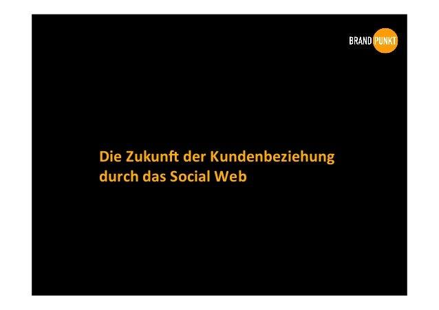 Die  Zukun)  der  Kundenbeziehung   durch  das  Social  Web