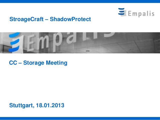 StroageCraft – ShadowProtectCC – Storage MeetingStuttgart, 18.01.2013