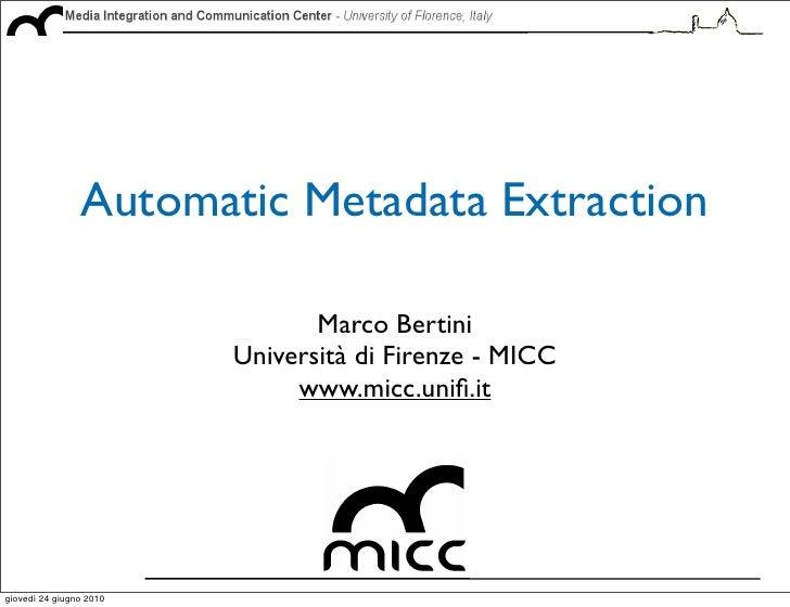Automatic Metadata Extraction                                  Marco Bertini                          Università di Firenz...