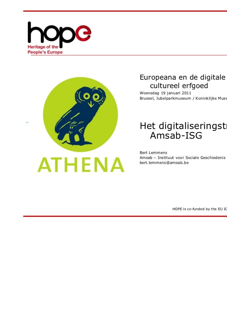 Europeana en de digitale ontsluiting van   cultureel erfgoedWoensdag 19 januari 2011Brussel, Jubelparkmuseum / Koninklijke...