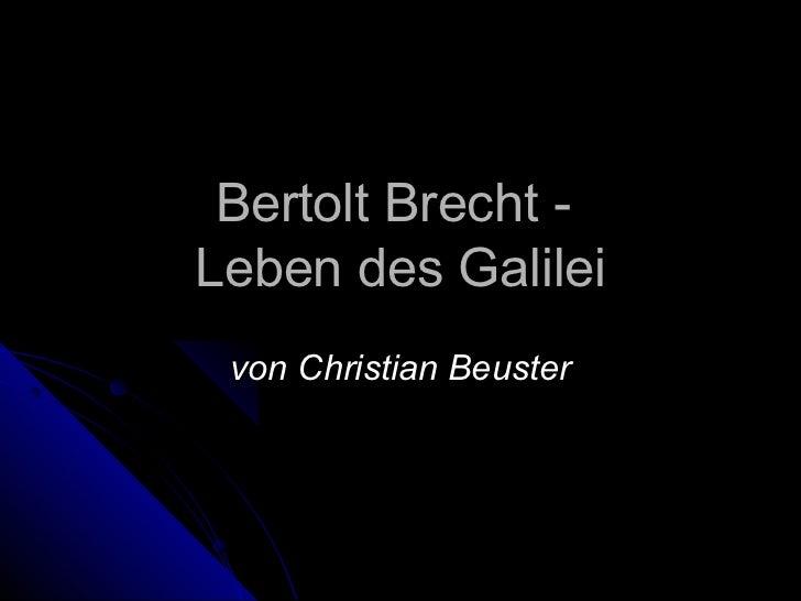 Bertolt Brecht -Leben des Galilei von Christian Beuster