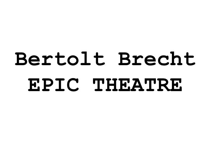 an analysis of brechts view of the theatre Areas of the stage  you may also need to write about stage areas in your evaluation of a live theatre performance in your portfolio  examiner's view.