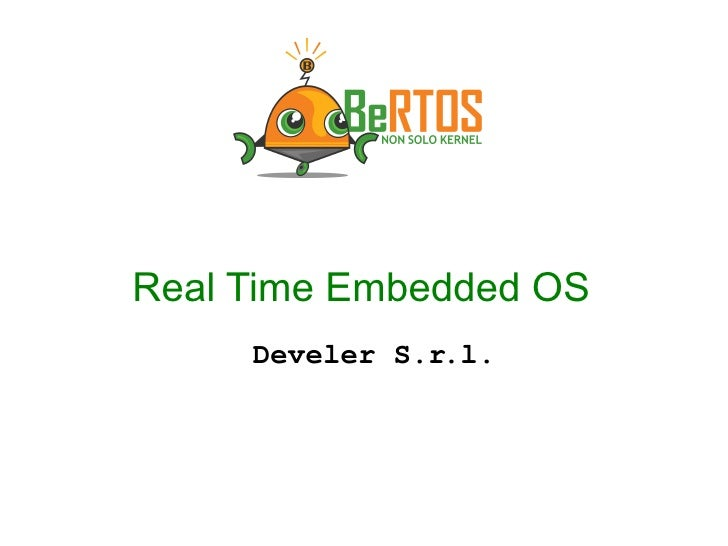 Real Time Embedded OS      Develer S.r.l.