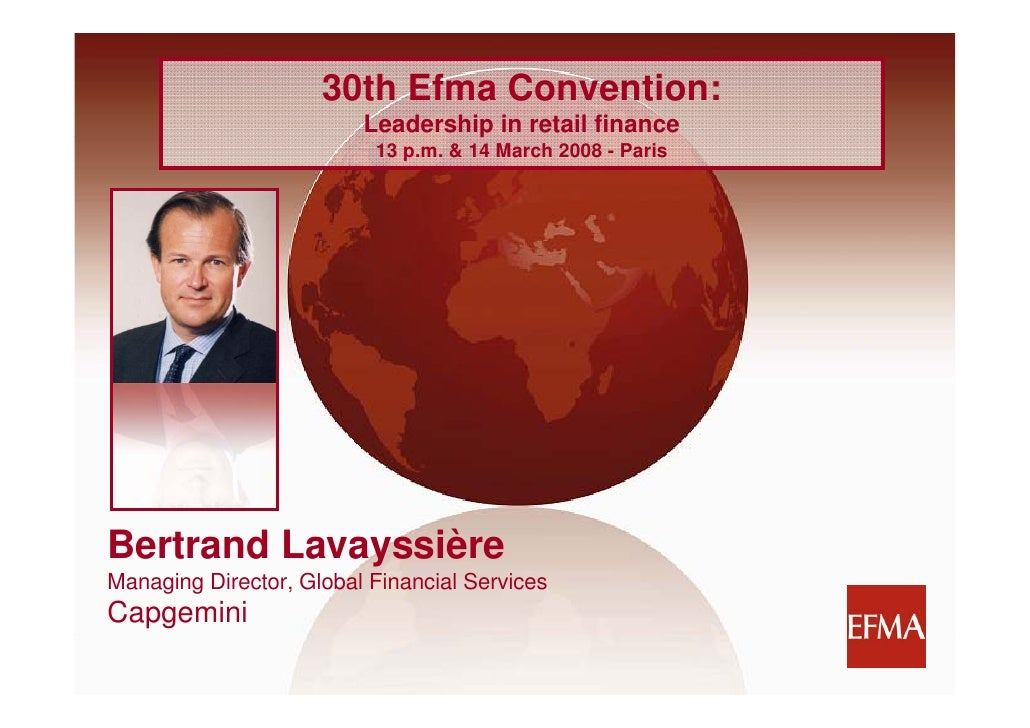 30th Efma Convention:                          Leadership in retail finance                           13 p.m. & 14 March 2...