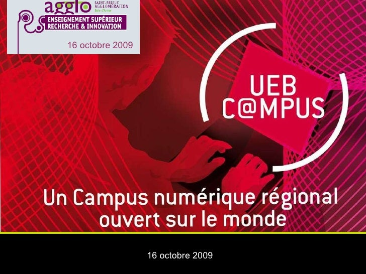 Presentation du projet de Campus numerique de Bretagne par Bertrand Fortin, Président de l'Université européenne de Bretagne