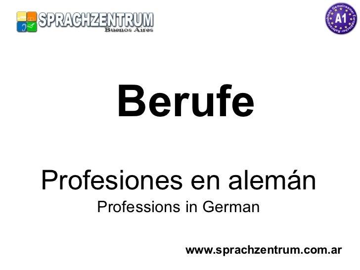 Berufe Profesiones en alemán Professions in German www.sprachzentrum.com.ar