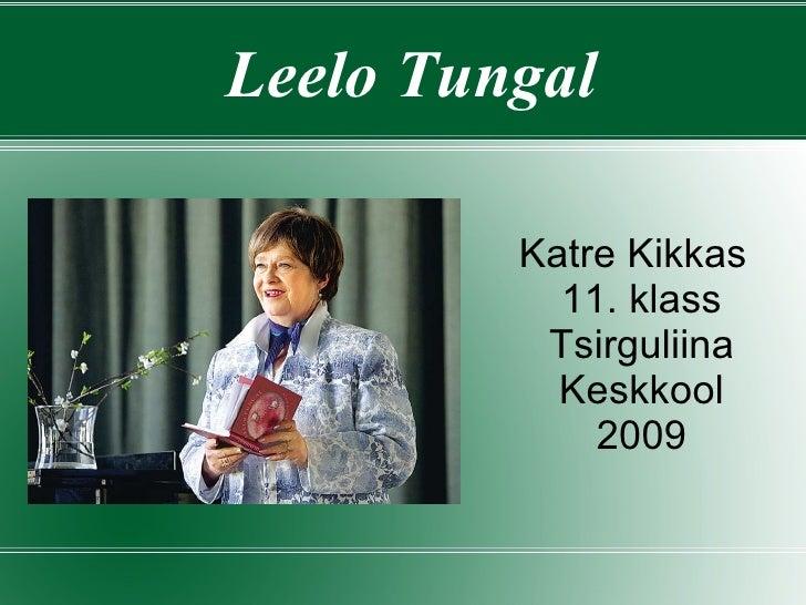 Leelo Tungal Katre Kikkas 11. klass Tsirguliina Keskkool 2009
