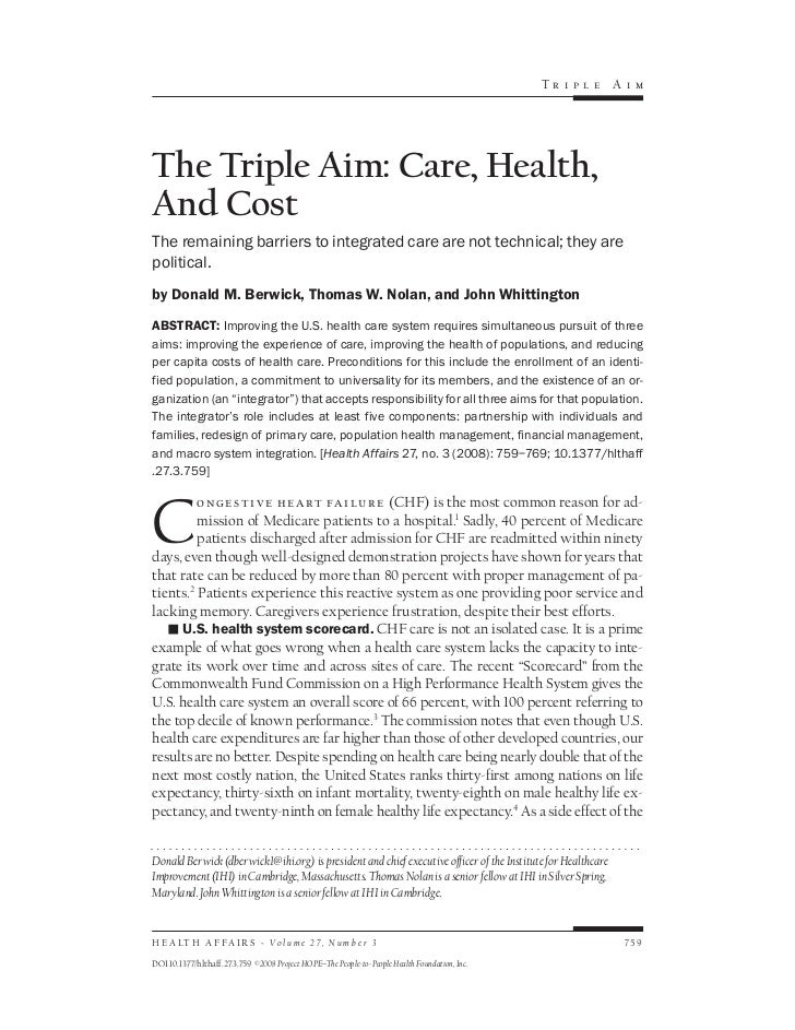 Tr i p l e     Ai mThe Triple Aim: Care, Health,And CostThe remaining barriers to integrated care are not technical; they ...