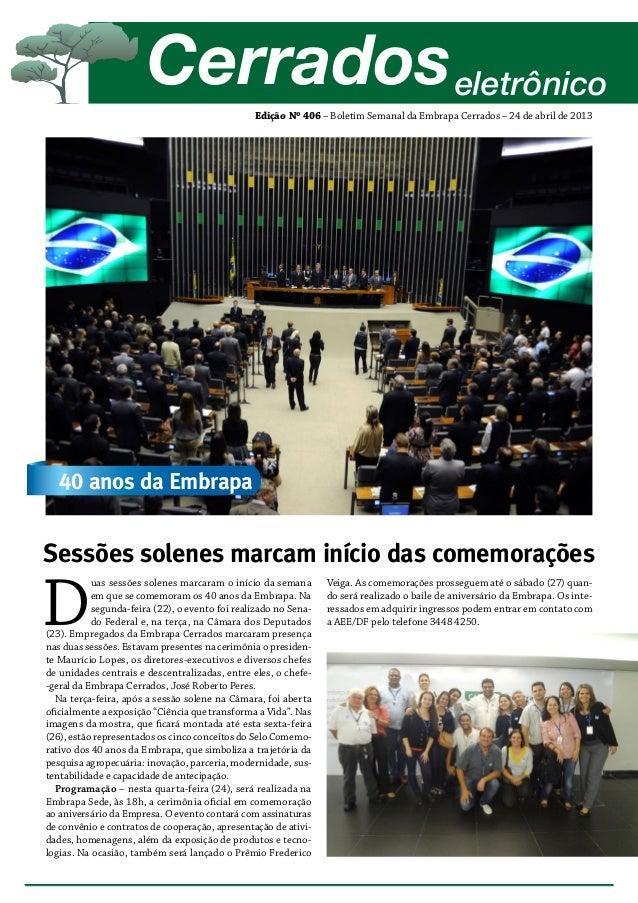 Edição Nº 406 – Boletim Semanal da Embrapa Cerrados – 24 de abril de 2013 Cerradoseletrônico D uas sessões solenes marcara...