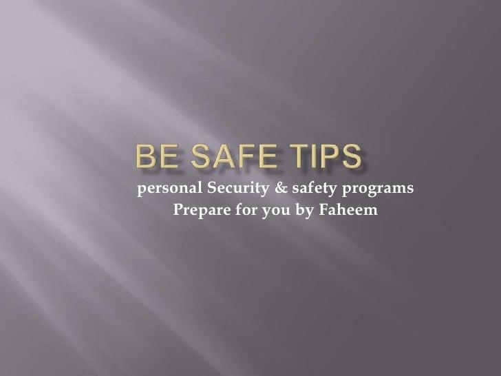 Be Safe Tips