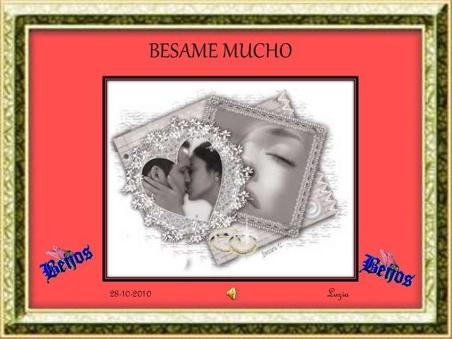 BESAME MUCHO Luzia28-10-2010