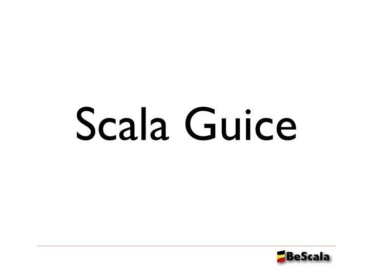 BeScala -  Scala Guice