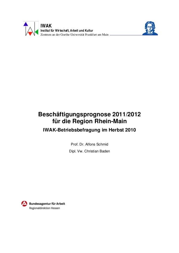 IWAKInstitut für Wirtschaft, Arbeit und KulturZentrum an der Goethe-Universität Frankfurt am MainBeschäftigungsprognose 20...