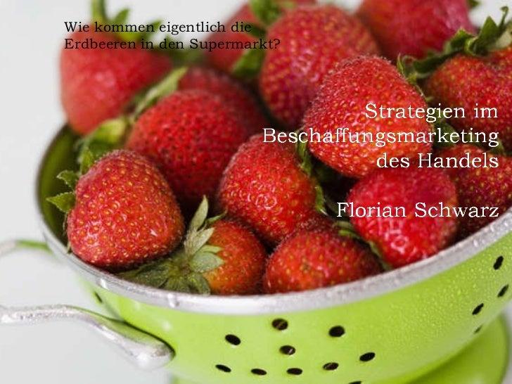 Wie kommen eigentlich die  Erdbeeren in den Supermarkt?