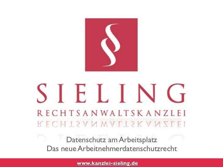 Datenschutz am ArbeitsplatzDas neue Arbeitnehmerdatenschutzrecht        www.kanzlei-sieling.de