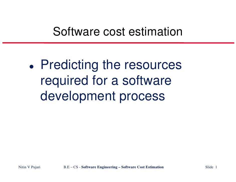 Software cost estimation                   Predicting the resources                  required for a software              ...
