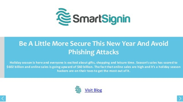 Be A Little More Secure This New Year And Avoid Phishing Attacks Holiday season is here and everyone is excited about gift...