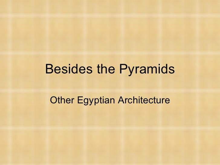 Besides the Pyramids Other Egyptian Architecture