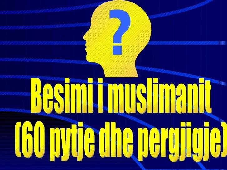 Besimi i muslimanit  (60 pytje dhe pergjigje)