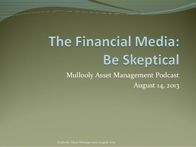 Mullooly Asset Management Podcast August 14, 2013 Mullooly Asset Management August 2013