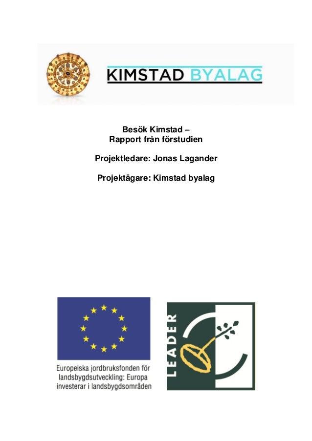 Besök Kimstad –   Rapport från förstudienProjektledare: Jonas LaganderProjektägare: Kimstad byalag